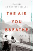 The Air You Breathe (eBook, ePUB)