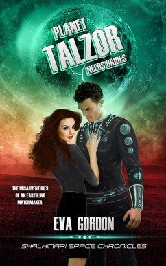 Planet Talzor Needs Brides (Shalhinari Space Ch...