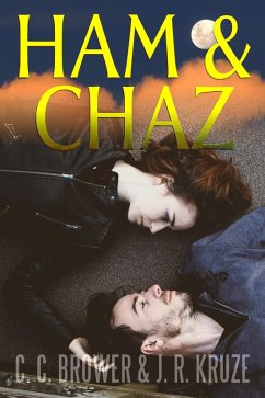 Ham & Chaz (Speculative Fiction Modern Parables) (eBook, ePUB) - Brower, C. C.; Kruze, J. R.