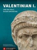 Valentinian I. und die Pfalz in der Spätantike