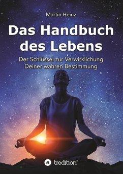 Das Handbuch des Lebens - Heinz, Martin