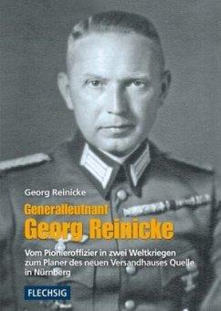 Generalleutnant Georg Reinicke - Reinicke, Georg