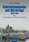 Geheimkommandos und Blitzkriege 1938-1940 Teil 2