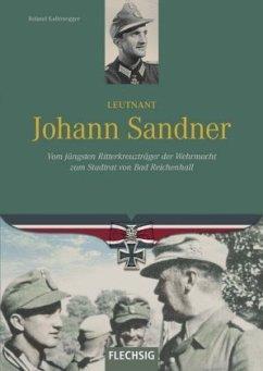 Leutnant Johann Sandner - Kaltenegger, Roland