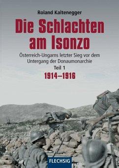 Die Schlachten am Isonzo - Kaltenegger, Roland