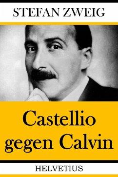 Castellio gegen Calvin (eBook, ePUB) - Zweig, Stefan