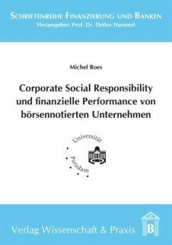 Corporate Social Responsibility und finanzielle Performance von börsennotierten Unternehmen - Roes, Michel