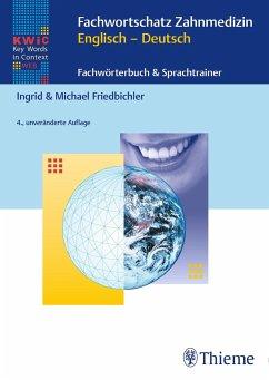 KWIC-Web Fachwortschatz Zahnmedizin Englisch - Deutsch - Friedbichler, Ingrid;Friedbichler, Michael