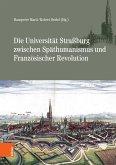 Die Universität Straßburg zwischen Späthumanismus und Französischer Revolution (eBook, PDF)