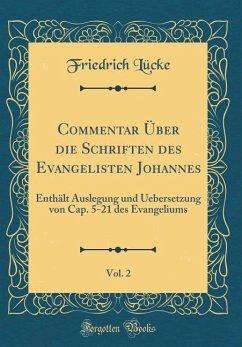Commentar Über die Schriften des Evangelisten Johannes, Vol. 2