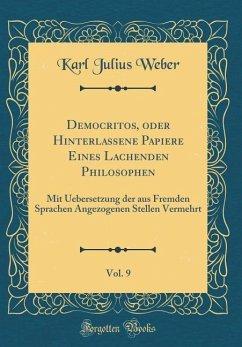 Democritos, oder Hinterlassene Papiere Eines Lachenden Philosophen, Vol. 9