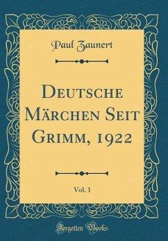 Deutsche Märchen Seit Grimm, 1922, Vol. 1 (Classic Reprint)