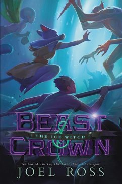 Beast & Crown #2: The Ice Witch (eBook, ePUB) - Ross, Joel