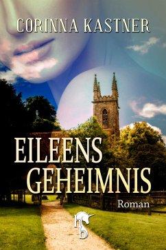 Eileens Geheimnis (eBook, ePUB) - Kastner, Corinna