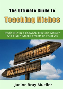 The Ultimate Guide to Teaching Niches (eBook, ePUB)