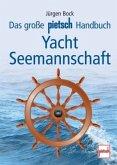 Das große Pietsch-Handbuch Yacht-Seemannschaft (Mängelexemplar)