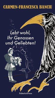 Lebt wohl, Ihr Genossen und Geliebten! (eBook, ePUB) - Banciu, Carmen-Francesca