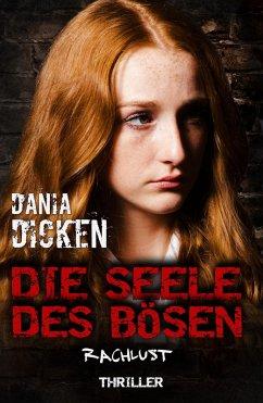 Die Seele des Bösen - Rachlust (eBook, ePUB) - Dicken, Dania