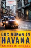 Our Woman in Havana (eBook, ePUB)