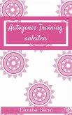 Autogenes Training anleiten (eBook, ePUB)