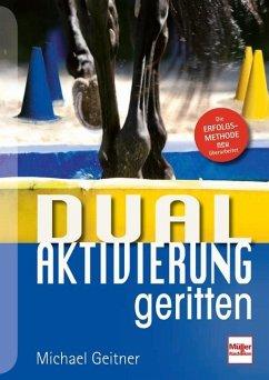 Dual-Aktivierung geritten - Geitner, Michael