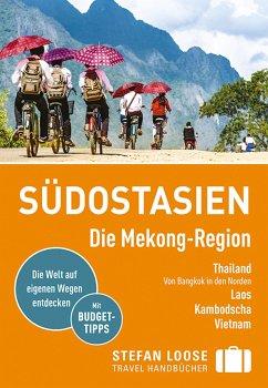 Stefan Loose Reiseführer Südostasien, Die Mekong Region - Loose, Renate;Loose, Stefan;Düker, Jan