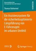 Ein Assistenzsystem für die sicherheitsoptimierte Längsführung von E-Fahrzeugen im urbanen Umfeld (eBook, PDF)