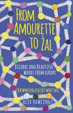 From Amourette to Zal: Bizarre and Beautiful Words from Europe (eBook, ePUB)
