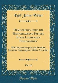 Democritos, oder die Hinterlassene Papiere Eines Lachenden Philosophen, Vol. 10