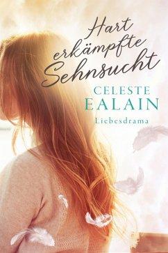Hart erkämpfte Sehnsucht (eBook, ePUB) - Ealain, Celeste