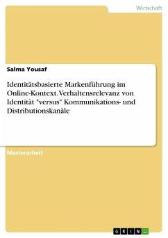Identitätsbasierte Markenführung im Online-Kontext. Verhaltensrelevanz von Identität