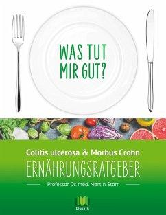 Ernährungsratgeber Colitis ulcerosa und Morbus Crohn - Storr, Martin