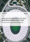 Welche Folgen hatte die UEFA Europameisterschaft 2008? Zur Nachhaltigkeit von Sportgroßveranstaltungen