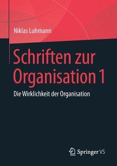 Schriften zur Organisation 1 (eBook, PDF) - Luhmann, Niklas