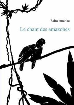 Le chant des amazones - Andrieu, Reine