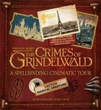 Fantastic Beasts: The Crimes of Grindelwald: A Spellbinding Cinematic Tour
