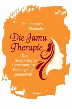 Die Jamu-Therapie (eBook, ePUB) - Neuhofer, Johannes