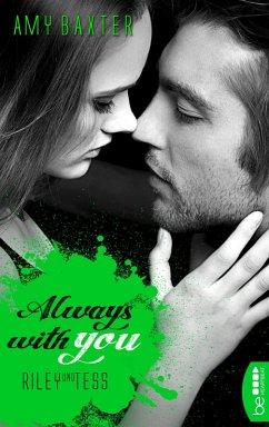 Always with you - Riley und Tess / San Francisco Ink Bd.5 (eBook, ePUB) - Baxter, Amy