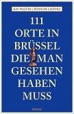 111 Orte in Brüssel, die man gesehen haben muss (Mängelexemplar)