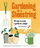 Gardening on a Shoestring: 100 Creative Ideas (eBook, ePUB)