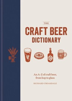 The Craft Beer Dictionary (eBook, ePUB) - Croasdale, Richard
