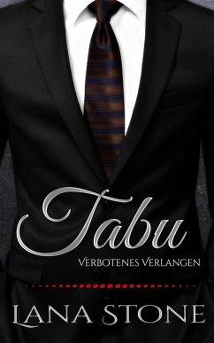 Tabu - Verbotenes Verlangen (eBook, ePUB) - Stone, Lana