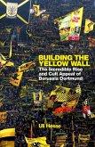 Building the Yellow Wall (eBook, ePUB)
