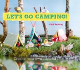 Let's Go Camping! From cabins to caravans, crochet your own camping Scenes (eBook, ePUB)