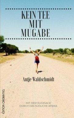 Kein Tee mit Mugabe - Waldschmidt, Antje