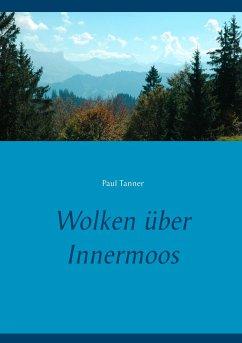 Wolken über Innermoos - Tanner, Paul