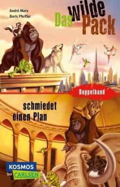 Das Wilde Pack: Das Wilde Pack / Das Wilde Pack schmiedet einen Plan (Doppelband)