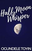 Half Moon Whisper (eBook, ePUB)