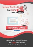 Instant Profits Guide YouTube LIVE Income Stream (eBook, ePUB)