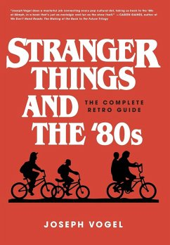 Stranger Things and the ´80s: The Complete Retr...